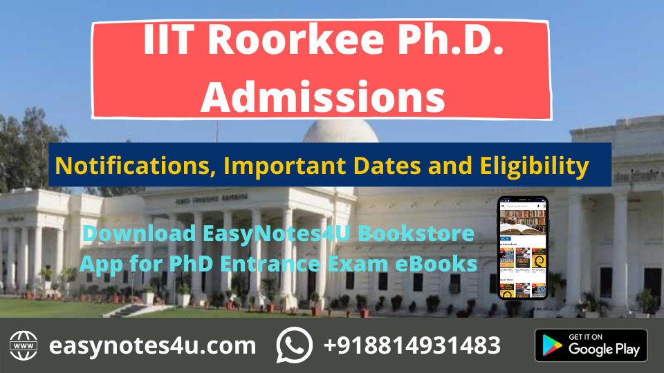 IIT Roorkee Ph.D. Admissions 2020-21 Eligibility Criteria, Notification, Application Form and Important Dates
